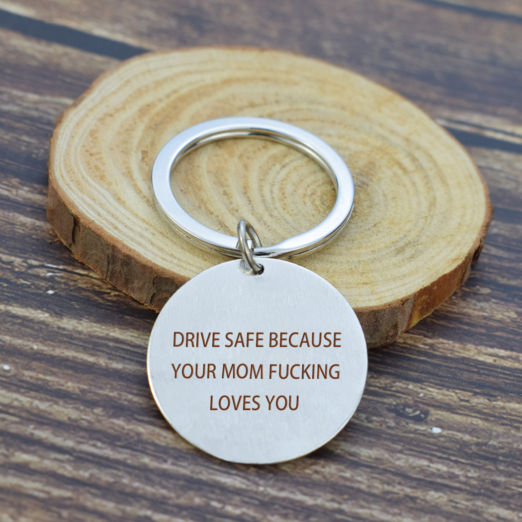 """Engraved Letters """" Drive Safe Because Your Mom ...  Love You """" Keychain For Son Daughter Brithday Gift Graduation Gift"""