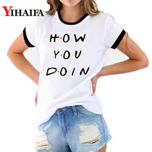 Women T Shirts Funny Graphic Tees How You Doin Letters 3D Print Summer Harajuku Short Sleeve Casual Unisex Tops