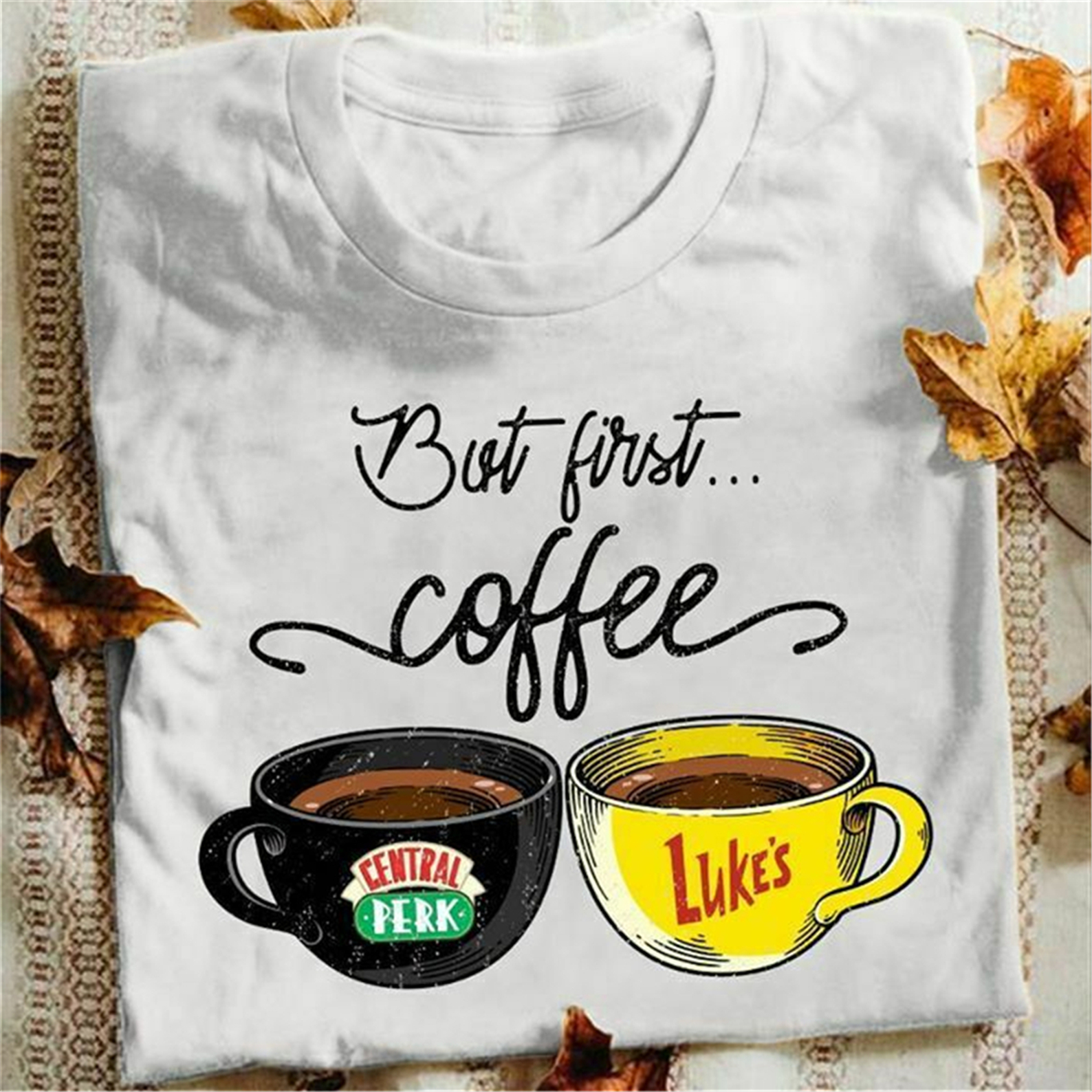 But First Coffee Friends Gilmore Girls Ladies T-Shirt Cotton S-3XL Tops Tee Shirt Free Shipping Light