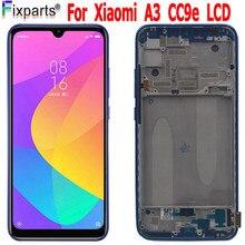 TFT ل شاومي Mi A3 LCD MIA3 اللمس ل شاومي MI CC9E استبدال الشاشة محول الأرقام الاستشعار الزجاج ل شاومي Mi A3 شاشة العرض
