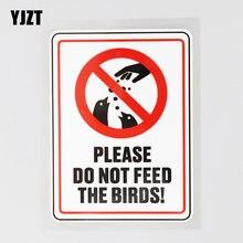 Yjzt 8.6cm × 12.1cm por favor não alimente as aves decalque etiqueta do carro pvc 12c-0675