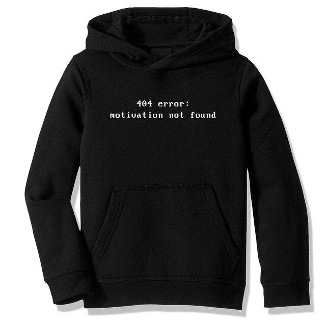 Fleece Hooded Sweatshirt Hoodies 404 Motivation Not Found Developer Programmer Coder Fat Joke Neckbeard Casual Clothing