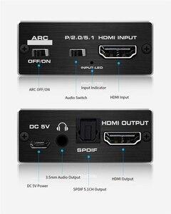 Image 5 - 2020 הטוב ביותר HDMI 2.0 אודיו Extractor תמיכת 4K 60Hz YUV 4:4:4 HDR HDMI אודיו ממיר מתאם 4K HDMI כדי אופטי TOSLINK SPDIF