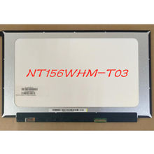 "NT156WHM-T03 NT156WHM T03 Laptop LCD Touch-Screen 15.6 ""Resolusi 1366X768 40 Pin(China)"