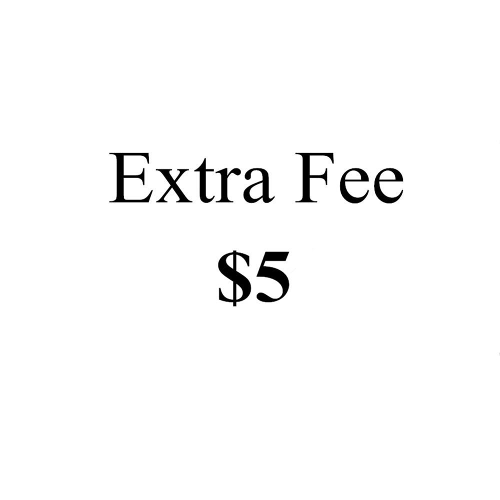Extra Fee (5 Dollars) ,$5,Special Link Only Applies For Special Products,This Link Only Can Be Use When We Provide It To You!!!