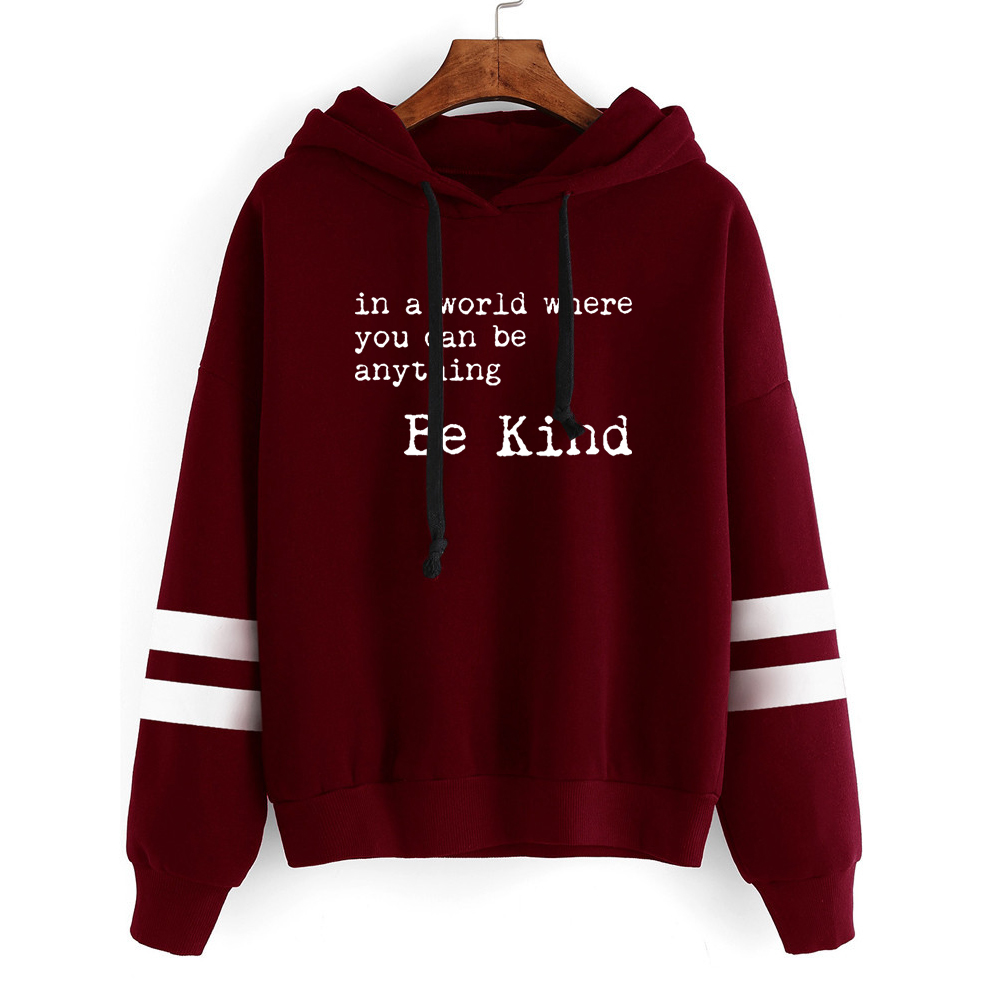 Be Kind Hoodies Women In A World Where You Can Be Anything Print Pullovers Pink Kindness Womens Clothing Sweatshirt