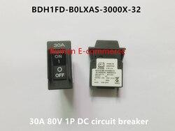 Оригинальный новый 100% BDH1FD-B0LXAS-3000X-32 30A 80V 1P DC Автоматический выключатель