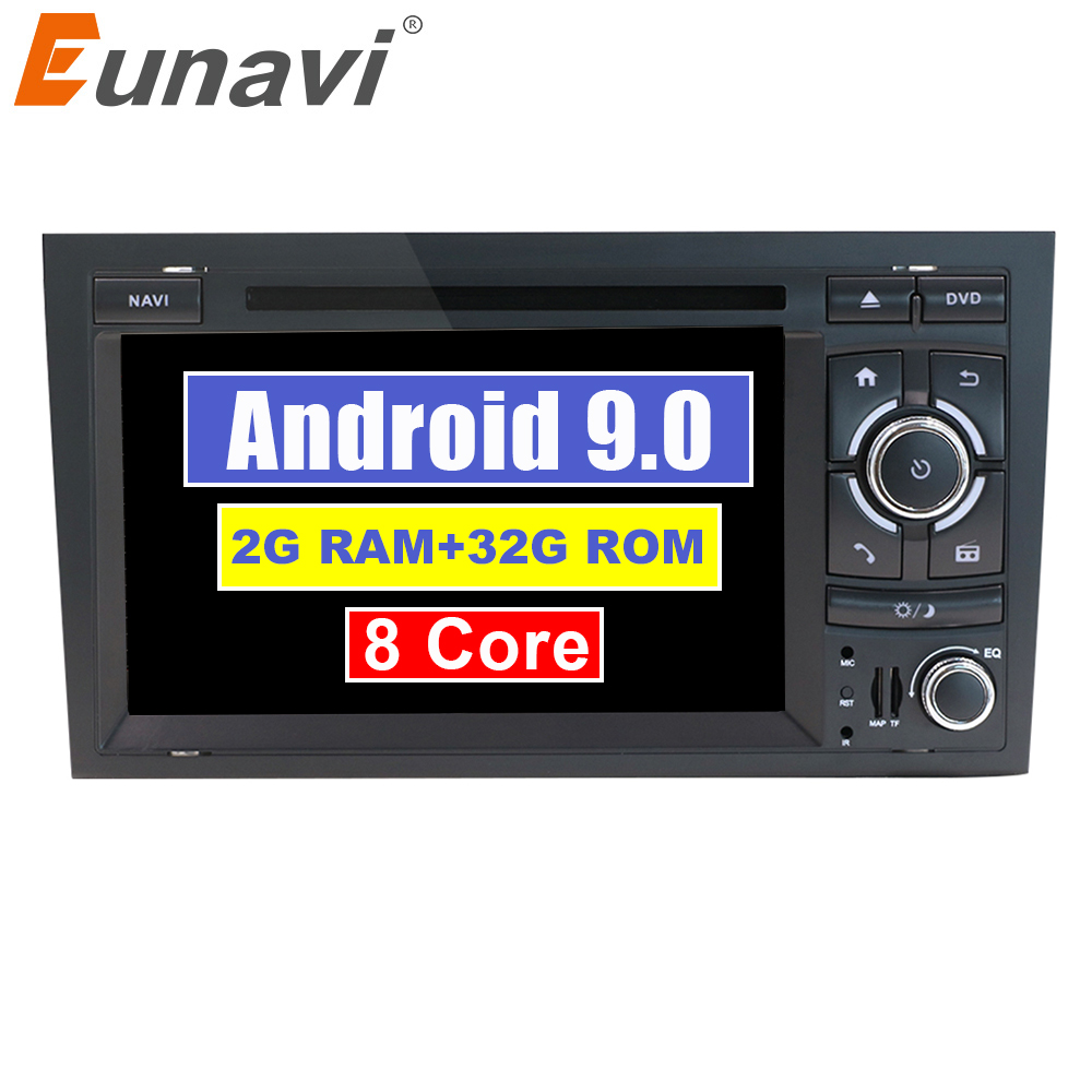 Eunavi Octa 8 Cores 2 Din Car Multimedia Player GPS Android 9.0 DVD Automotivo For Audi/A4/S4 2002-2008 Radio RAM 2GB ROM 32GB