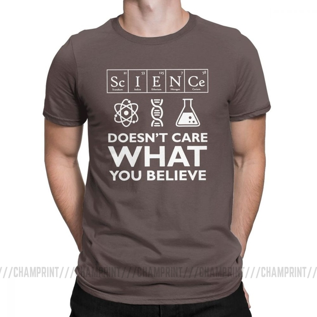 Science Doesn /'t care T-shirt Scientist Chemist Atheism athée Physicist Fun