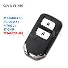 72147 T5A J01 72147 T5C J01 עבור הונדה Fit עיר ג אז הסעות Vezel 313.8MHz ID47 Keyless חכם רכב מרחוק מפתח שחור Backplate