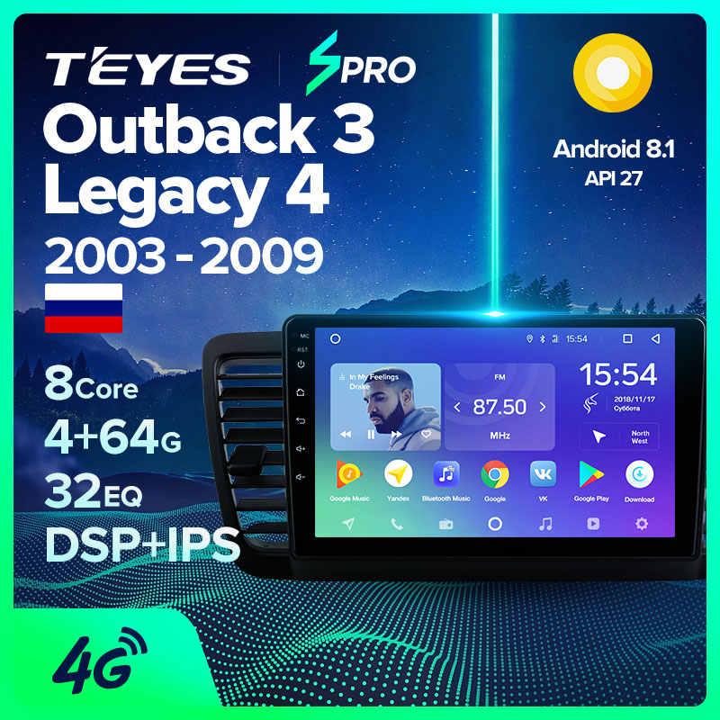 TEYES SPRO para Subaru Outback 3 Legado 4 2003 - 2009 auto Radio Multimedia reproductor de Video GPS de navegación Android 8,1 No 2din 2 din dvd