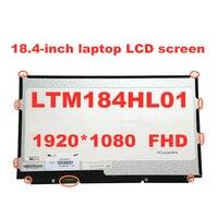 Original 18.4 LTM184HL01 LCD Screen display For DeII M18X R1 R2 For MSI GT83VR 6RF GT80 2QC 2QE 2QD 1920 * 1080 FHD panel 40pin