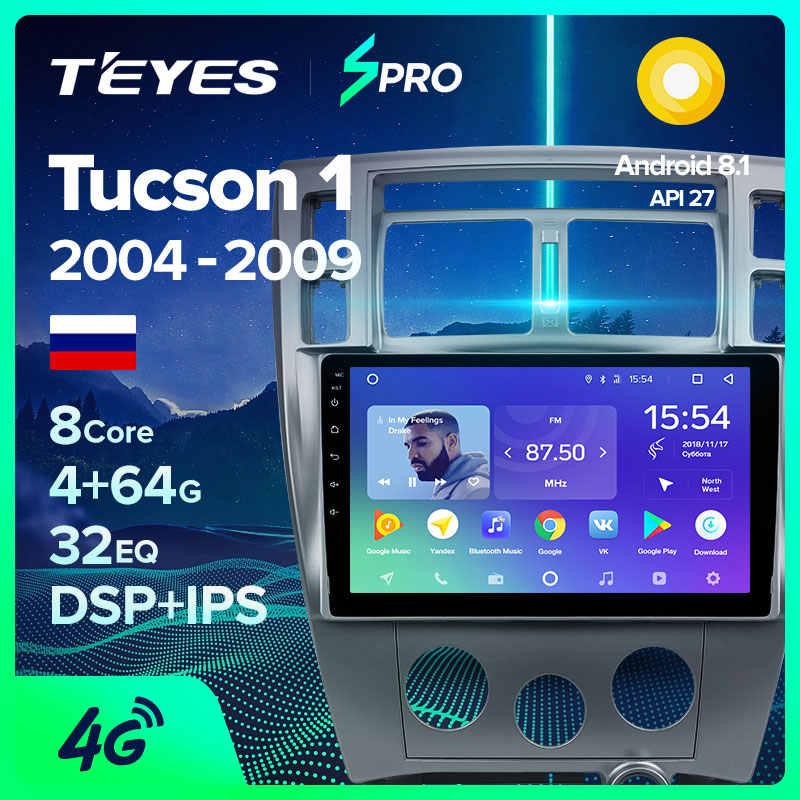 Radio Multimedia para coche TEYES SPRO no 2 din, reproductor de vídeo para android, navegación GPS para Hyundai Tucson 1 2004-2009