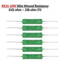 5pcs RX21 10W Wire Wound Resistência 5% 1R 10R 100R 15 12 10 1K K K K 18R 20R 22R 24R 27R 30R 33R 36R Resistor
