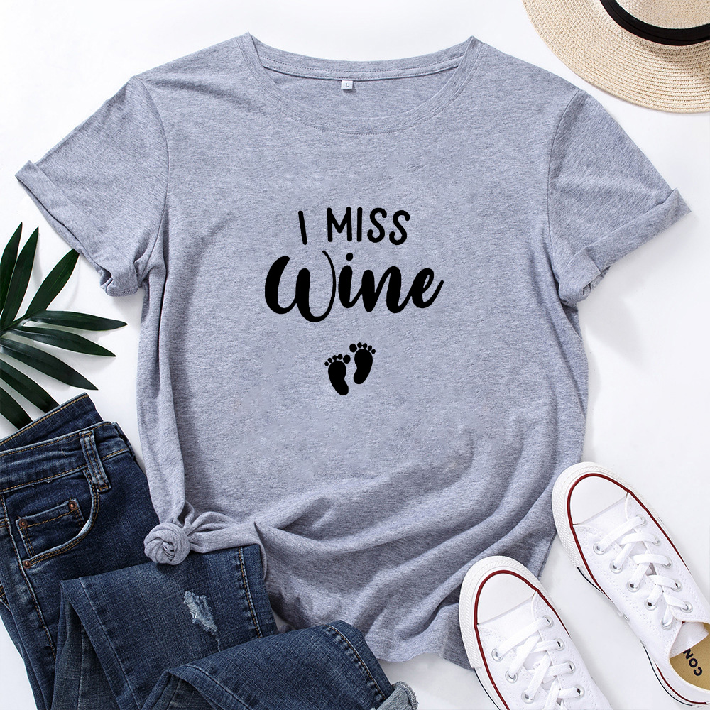 I Miss Wine Shirt Short Sleeve Cotton Tshirt Women Top O-neck Funny T Shirt Women Casual T Shirt Women Funny Tee Shirt Femme