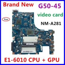 Snelle Verzending, Nieuw, 5B20F77237 NM A281 Moederbord Voor Lenovo G50 45 Laptop Moederbord Met E1 6010 Cpu + Gpu 100% Test Ok