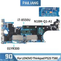 PAILIANG Laptop motherboard For LENOVO Thinkpad P52S T580 17812 1 01YR300 Mainboard Core SR3LC i7 8550U N18M Q1 A1 DDR3