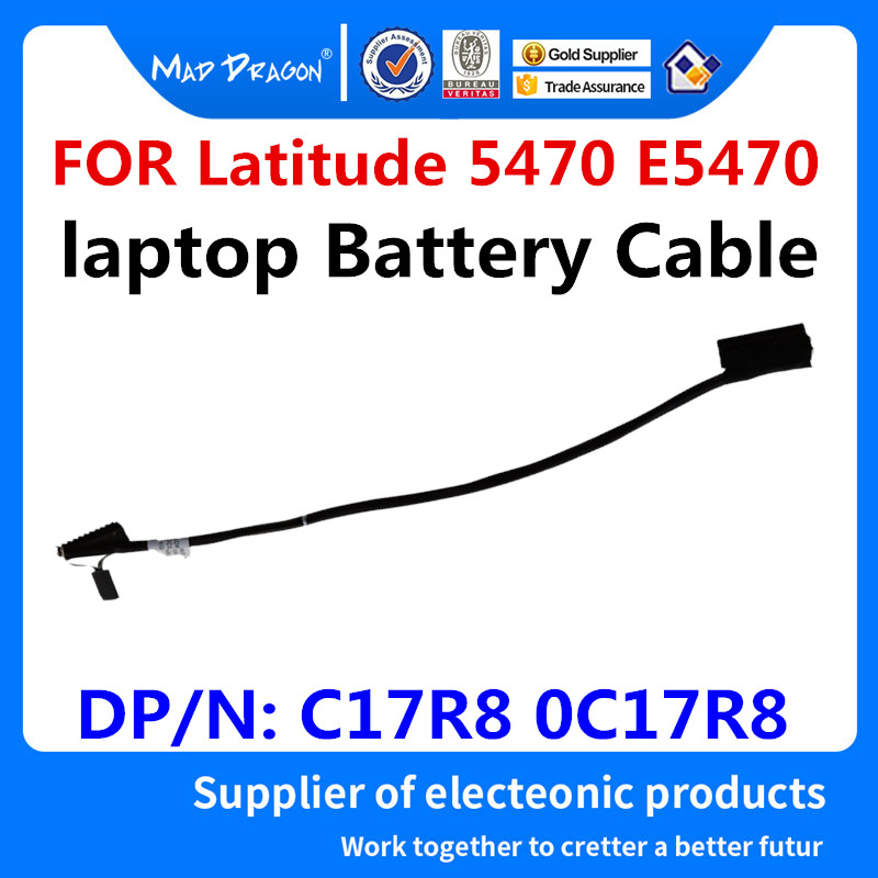 MAD DRAGON Brand Laptop NEW Battery Cable For Dell Latitude 5470 E5470 ADM70 Battery Connector Cable C17R8 0C17R8 DC020087E00