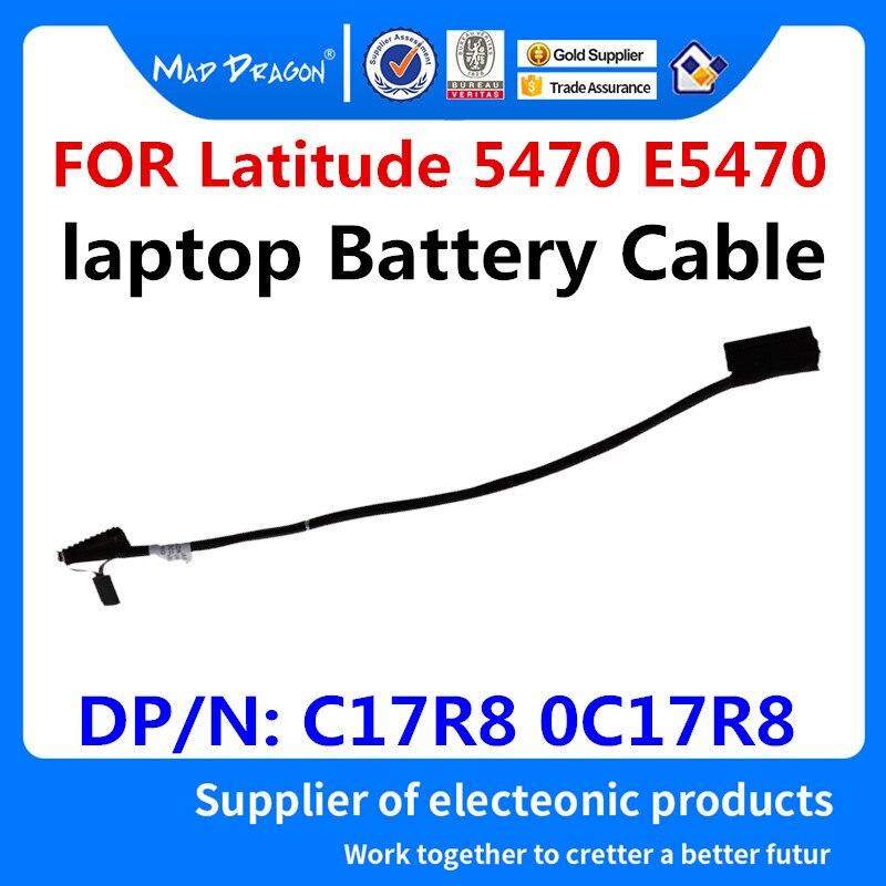 Новый оригинальный 0C17R8 C17R8 DC020087E00 для ноутбука Dell Latitude 5470 E5470 ADM70, кабель-соединитель, Провод Аккумулятора