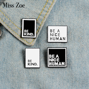 Quote Enamel Pins Custom Simple Black White Brooches Lapel Pin Shirt Bag BE KIND NICE MAN Badge Jewelry Gift for Friends(China)