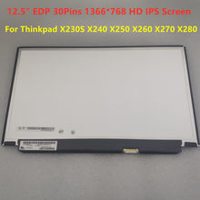 HD 1366x768 IPS 30Pins For Lenovo Thinkpad X230S X240 X250 X260 X270 X280 12.5 Inch Laptop Lcd Screen