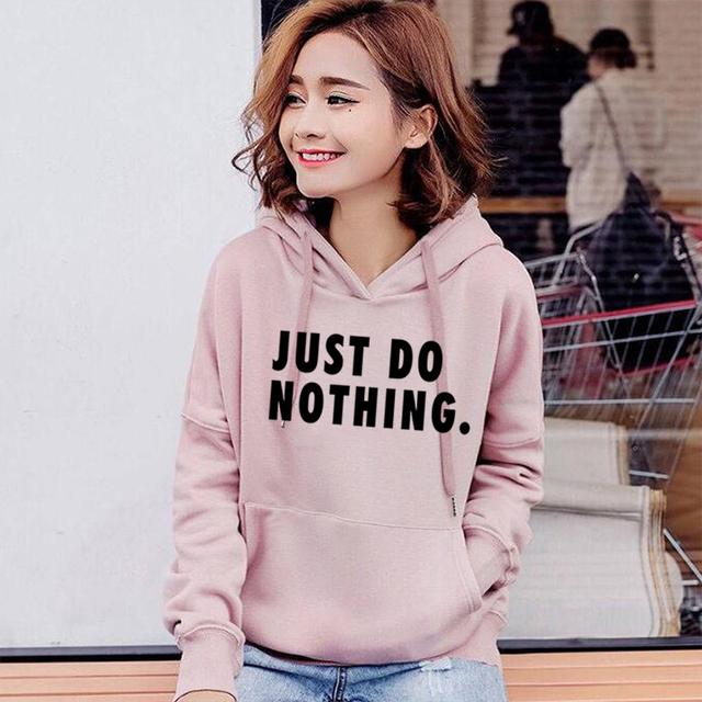 Just Do Nothing Hoodies Women Letter Pullovers Autumn Long Sleeve Casual Sweatshirts Female Girls Hoodies Tops Women