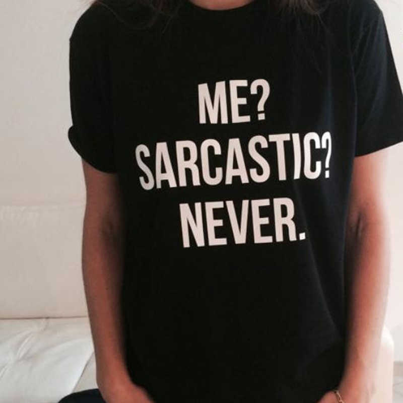ME SARCASTIC NEVER Letter Print T Shirt Women Short Sleeve O 넥 Loose T-2019 Summer Women 티 Shirt 탑 camisetas Mujer