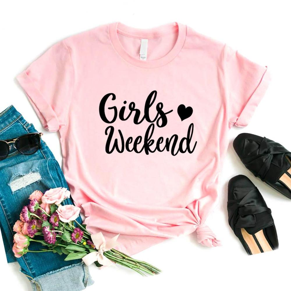 Girls Weekend Print Women Tshirts Cotton Casual Funny t Shirt For Lady  Yong Girl Top Tee Hipster 6 Color NA-858