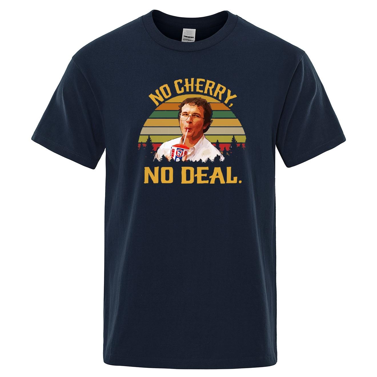 No Cherry No Deal Print TShirt Men Short Sleeve Casual Summer Cotton Tops Vintage Retro T-Shirt Alexei Stranger Things T Shirt