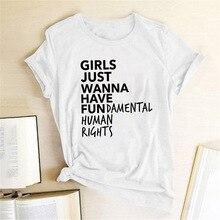 Feminist Feminism T Shirt Girls Just Wanna Have Fundamental Human Rights Letter Print T Shirt Women Short Sleeve Summer Tops Tee