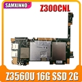 Akemy Z300CNG Für ASUS ZenPad 10 Z300CNG Z300CG Laotop Mainboard Z300CNG Motherboard W/Z3560U 16G SSD 2G RAM