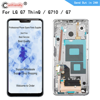 For LG Optimus G7 lgg7 G710 G710EM G710EMW G710EAW G710UL LCD Display+Touch Screen With Frame Digitizer Assembly for LG G7 ThinQ