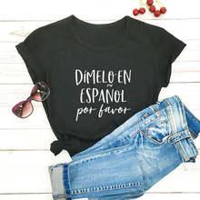 Dimelo en espanol por favor 100% algodão espanhol professor camisa de verão das mulheres maestra t camisa engraçado casual o-pescoço manga curta topo