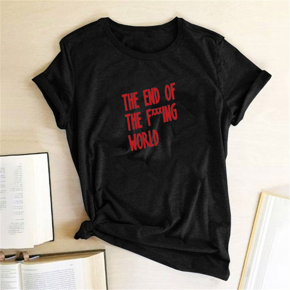 THE END OF THE  F***ing WORLD TV Show James Alyssa T Shirts Women Short Sleeve O Neck T-shirts Harajuku Aesthetics Graphic Tees