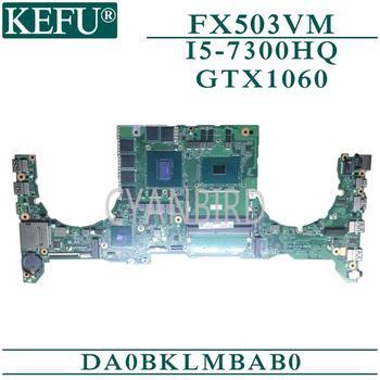 KEFU DA0BKLMBAB0 original mainboard for ASUS TUF Gaming FX503VM with I5-7300HQ GTX1060 Laptop motherboard