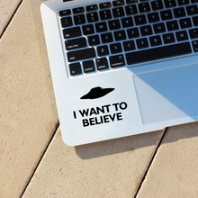I want to believe Vinyl Sticker Decal Car Window & Truck Decor , UFO Mulder Laptop Decals for Apple Macbook Pro / Air Decoration(China)