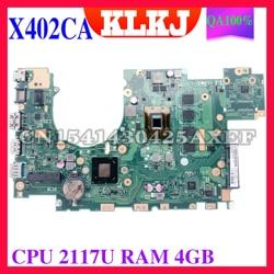 Материнская плата KLKJ X402CA для ноутбука ASUS X502CA X402C X502C, оригинальная материнская плата 4GB-RAM 2117U CPU