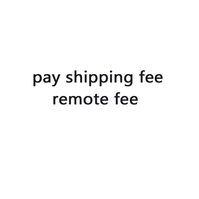 pay shipping fee 、remote fee