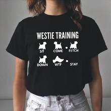 West Highland White Terrier T-Shirt Westie Training Summer Woman Tshirts Short Sleeve Tee Shirt Femme Casual T Shirt Women Tops