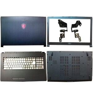 Novo para msi gp72 gl72 gl72m MS-1795 MS-1799 MS-179B portátil lcd capa traseira/moldura dianteira/dobradiças/descanso de mãos/caixa inferior plástico
