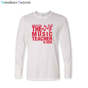 Image 5 - tshirt Have No Fear The Music Teacher Is Here Fathers Gift Funny T Shirts Print T Shirt Men Long Sleeve Cotton T shirt clothing