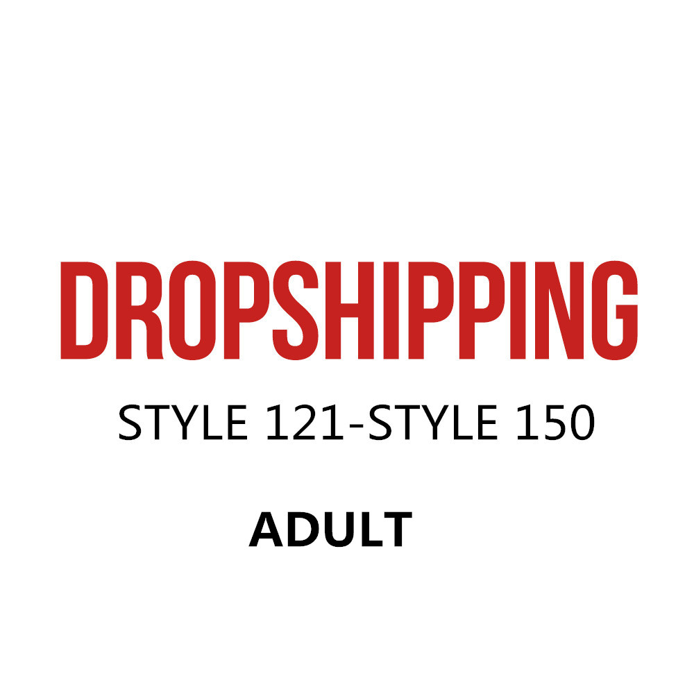 US DROPSHIP LINK ADULT STYLE121- STYLE150