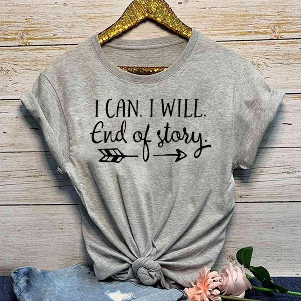 #Z15 I Can I Will Letter Print T Shirt Women Fashion Casual O-Neck Print T-Shirt O Neck Short Sleeve T-Shirt Summer Female Tops