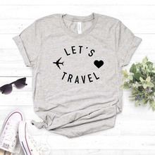 let's travel Women tshirt Cotton Casual Funny t shirt Gift For Lady Yong Girl Top