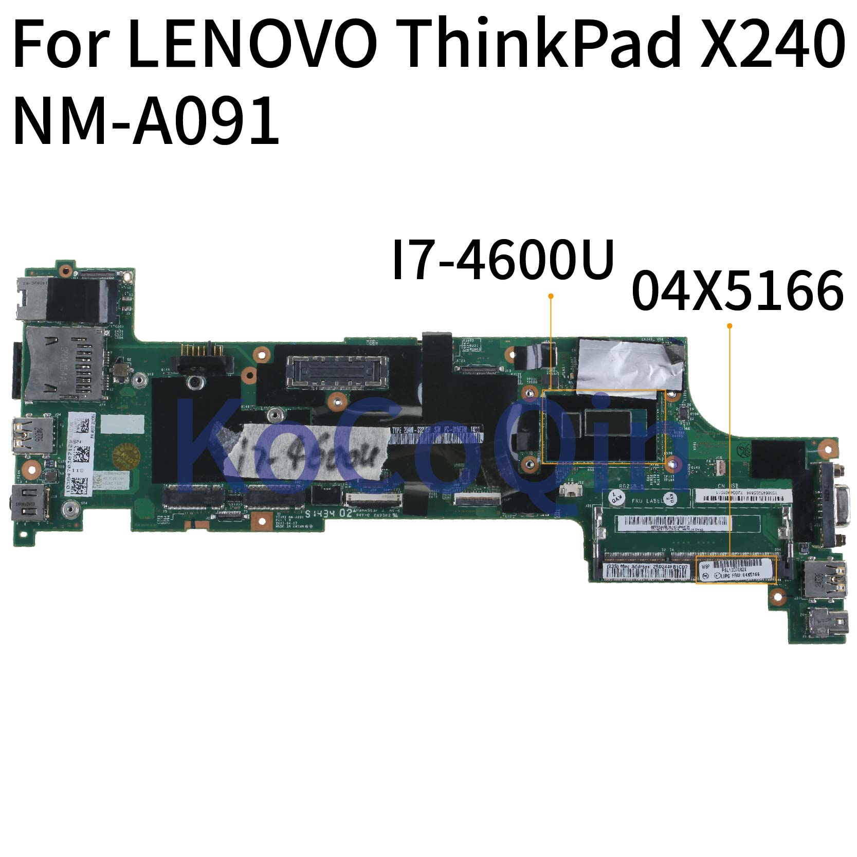 KoCoQin Laptop Motherboard For LENOVO ThinkPad X240 I7-4600U Mainboard 04X5166 04X5178 VIUX1 NM-A091