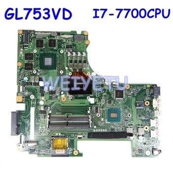 GL753VD Motherboard REV2.0 I7-7700CPU N17P-GO-A1 For ASUS GL753V GL753VE FX73V Laptop Motherboard GL753VD Mainboard test 100%