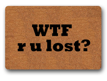Funny Printed Doormat Non-slip wtf r u lost ? tive Designed Door Mat Entrance Floor 18x30inch