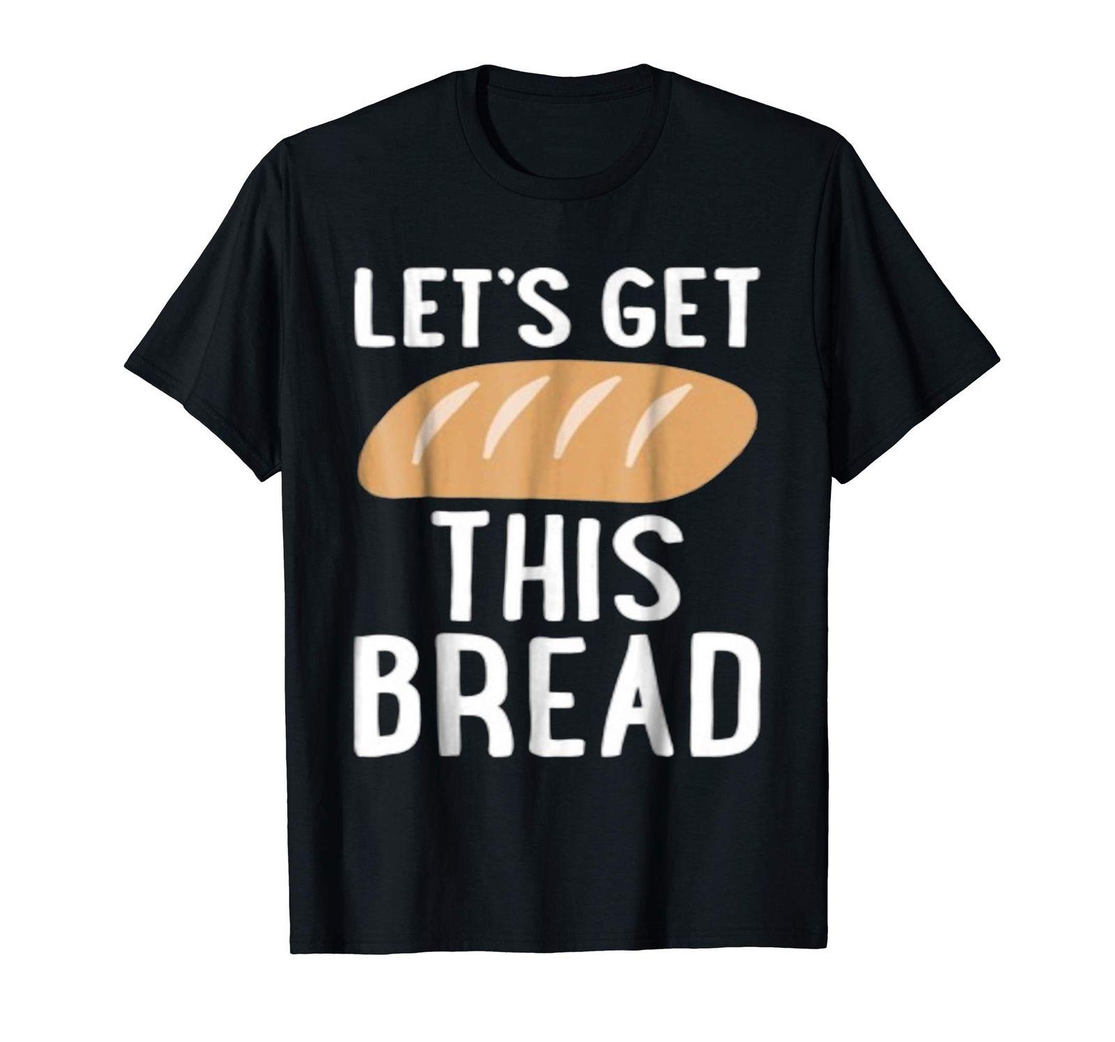 Lets Get This Bread Black T-shirt  Cool Casual pride t shirt men Unisex New Fashion tshirt free shipping tops ajax  t shirts