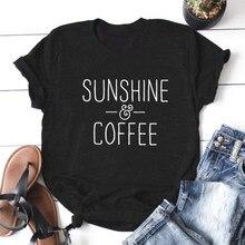 Sunshine and Coffee Funny T Shirt Women O-neck Short Sleeve Tshirt Women Black Camiseta Mujer Casual Tee Shirt Femme Top