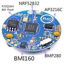 بلوتوث 5 BLE 4.0 NRF52832_SENSOR_R40 تسارع الدوران المحيطة وحدة استشعار الضوء على متن BMI160 AP3216C BMP280 8M فلاش